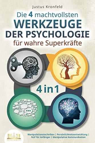 Die 4 machtvollsten WERKZEUGE DER PSYCHOLOGIE für wahre Superkräfte: Manipulationstechniken   Persönlichkeitsentwicklung   NLP für Anfänger   Manipulative Kommunikation