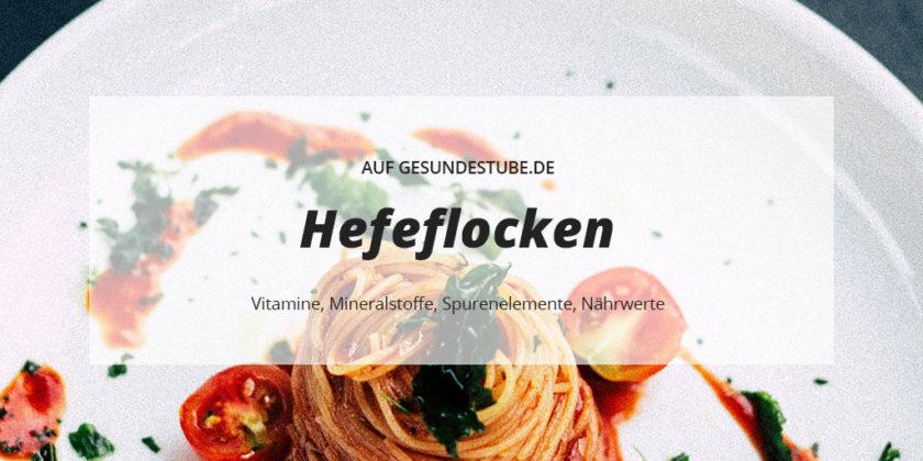 Vitamine, Mineralstoffe, Spurenelemente, Nährwerte von Hefeflocken