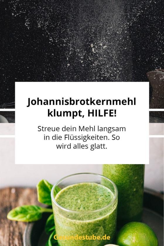 Johannisbrotkernmehl klumpt