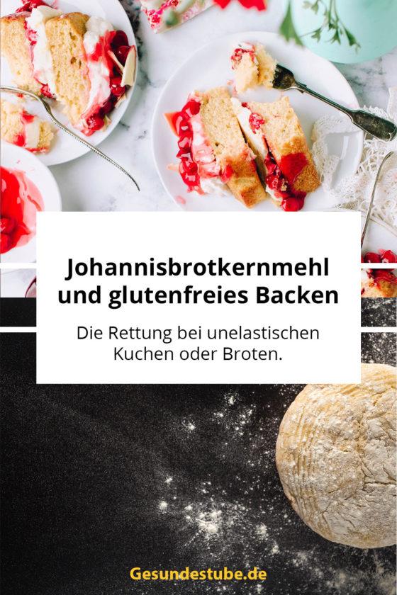 Johannisbrotkernmehl und glutenfreies Backen - Die Rettung bei knatschigen Broten oder Kuchen