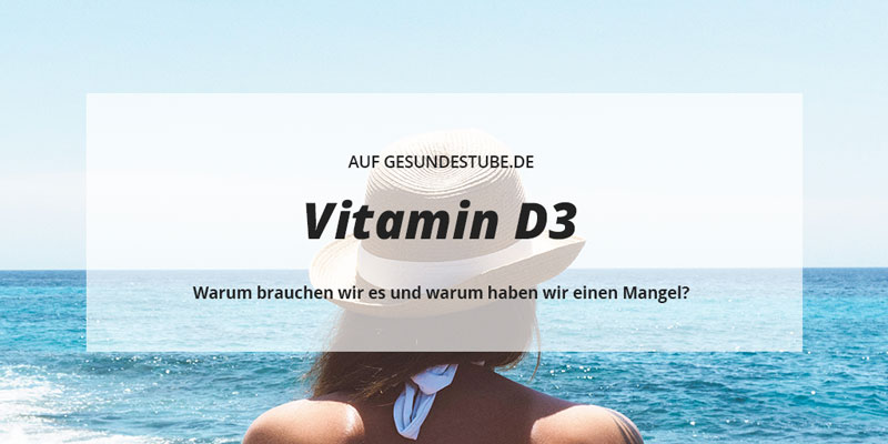 Vitamin D3 Ratgeber auf Gesundestube
