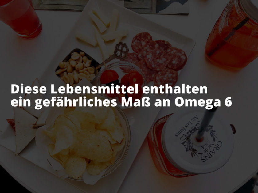 Diese Lebensmittel enthalten ein gefährliches Maß an Omega 6: Wurst, Fleisch, Chips, Gebäck, Butter, Süßspeisen